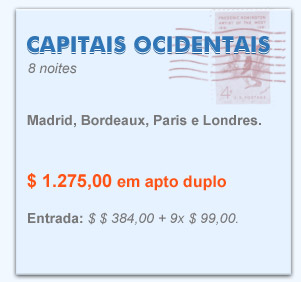 CAPITAIS OCIDENTAIS. 8 noites. Madrid, Bordeaux, Paris e Londres. $ 1.275,00 em apto duplo. Entrada: $ $ 384,00 + 9x $ 99,00.